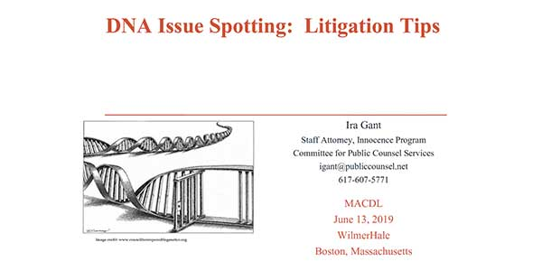 Ira Gant — DNA Issue Spotting, Litigation Tips
