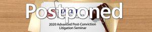 Post Conviction Seminar 2020