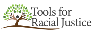 Tools for Racial Justince